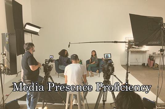 Media Presence Proficiency